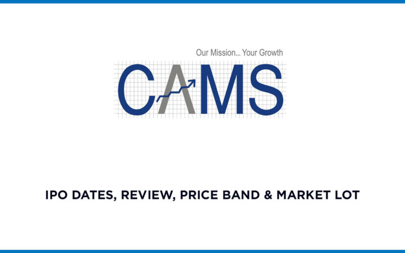 CAMS IPO Date, Review, Price Band & Market 1