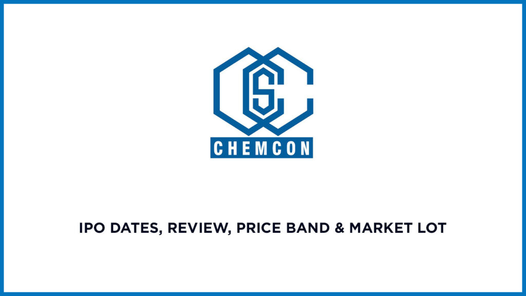 Chemcon Speciality Chemical IPO Date, Review, Price Band & Market 2