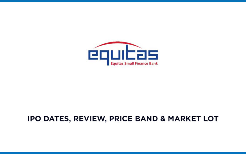 Equitas Small Finance Bank ESFB IPO date, revie, price band and market lot