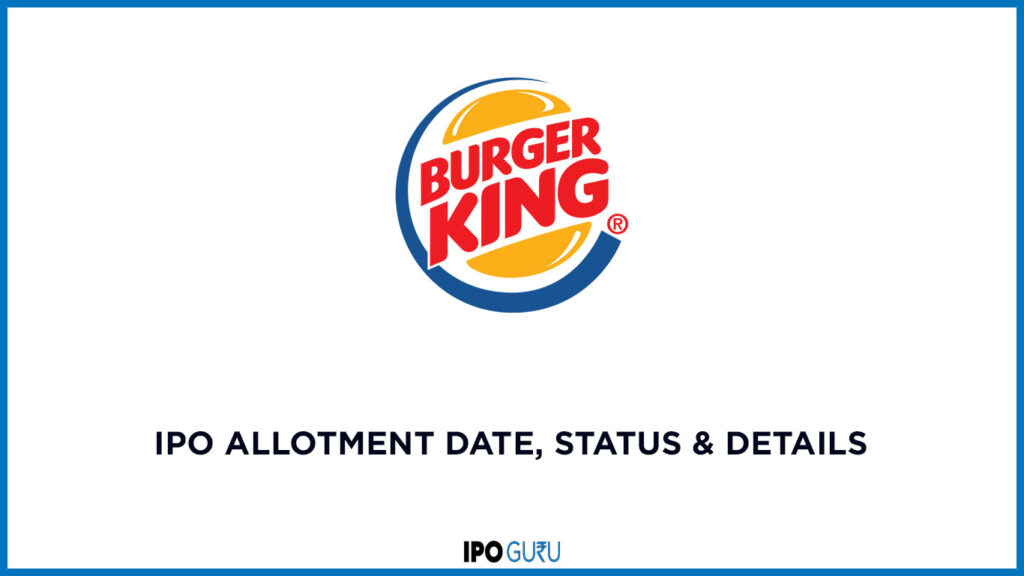 Burger King IPO Allotment Date, Status and details