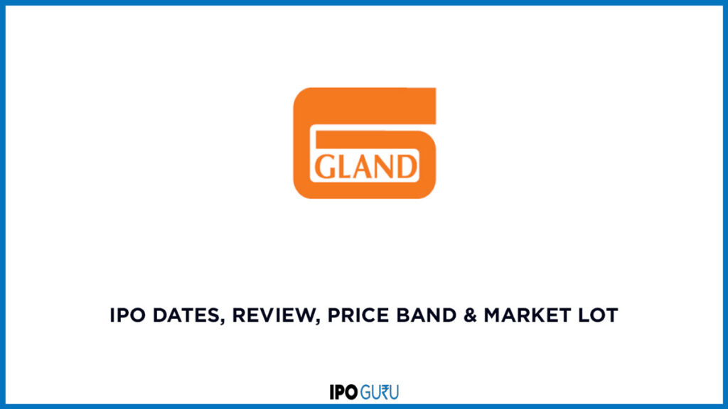Gland Pharma IPO Date review price band and market lot