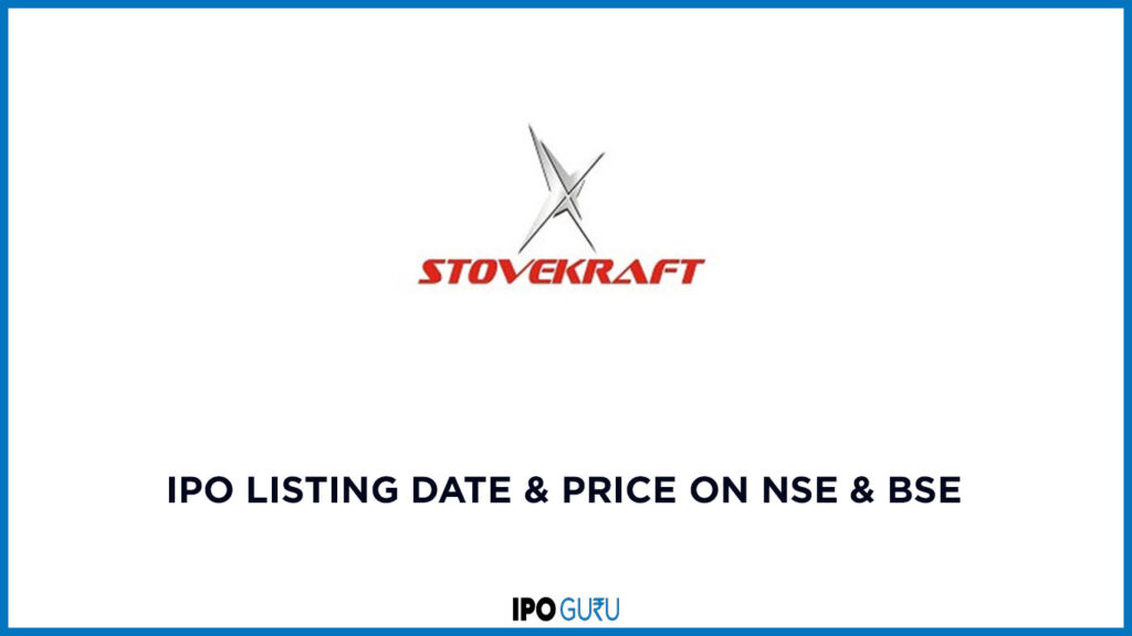 Stove Kraft Listing Date and Price on NSE and BSE